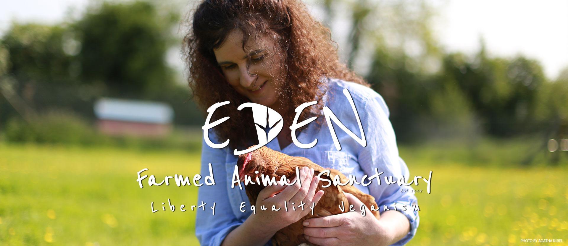 Eden Farmed Animal Sanctuary - Liberty, Equality, Vaganism